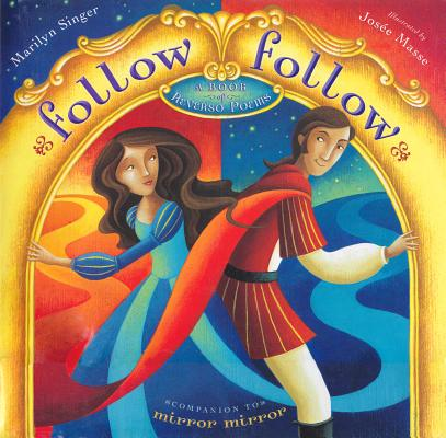 Follow Follow (1 Hardcover/1 CD): A Book of Reverso Poems Cover Image
