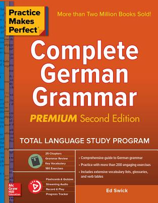 Practice Makes Perfect: Complete German Grammar, Premium Second Edition Cover Image