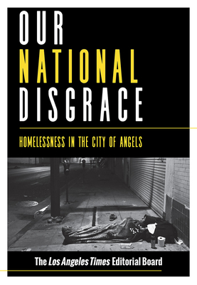 Our National Disgrace: Homelessness in the City of Angels Cover Image