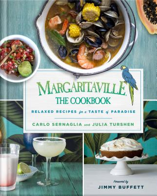 Margaritaville: The Cookbook: Relaxed Recipes For a Taste of Paradise Cover Image