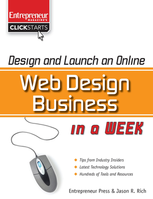 Cover for Design and Launch an Online Web Design Business in a Week (Entrepreneur Magazine's Click Starts)