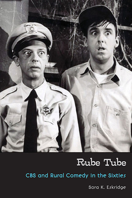 Rube Tube: CBS and Rural Comedy in the Sixties Cover Image