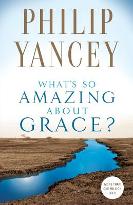 What's So Amazing about Grace? Cover Image