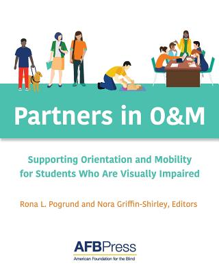 Partners in O&M: Supporting Orientation and Mobility for Students Who Are Visually Impaired Cover Image