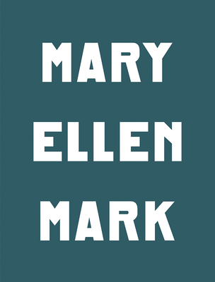 Mary Ellen Mark: The Book of Everything Cover Image