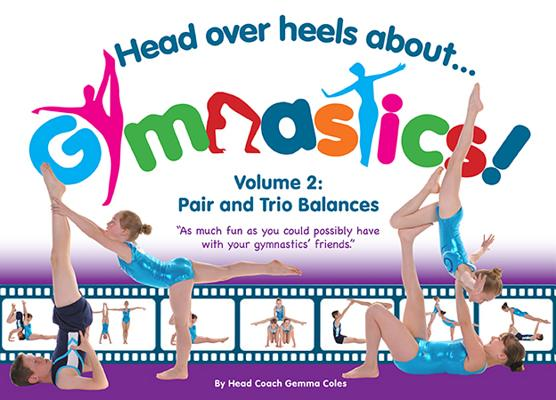 Head Over Heels about Gymnastics! Volume 2: Pair and Trio Balances Cover Image