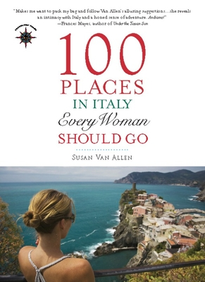 Cover for 100 Places in Italy Every Woman Should Go