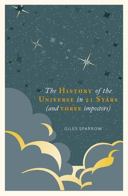A History of the Universe in 21 Stars: (And 3 Imposters) Cover Image