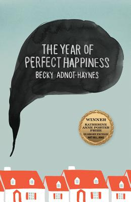Cover for The Year of Perfect Happiness (Katherine Anne Porter Prize in Short Fiction #13)
