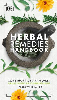 Herbal Remedies Handbook: More Than 140 Plant Profiles; Remedies for Over 50 Common Conditions Cover Image