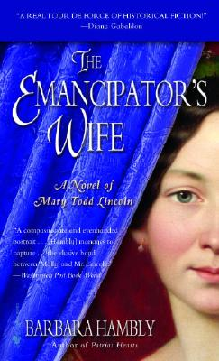The Emancipator's Wife: A Novel of Mary Todd Lincoln Cover Image