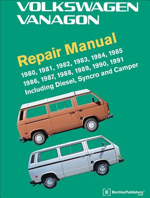 Volkswagen Vanagon Repair Manual: 1980, 1981, 1982, 1983, 1984, 1985, 1986, 1987, 1988, 1989, 1990, 1991 Cover Image