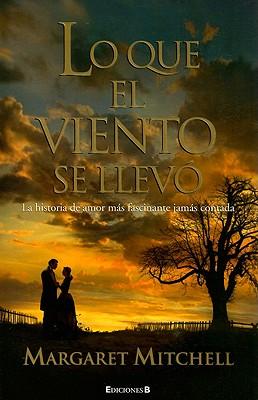 Lo Que el Viento Se Llevo = Gone with the Wind Cover Image