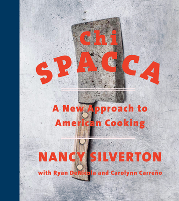 Chi Spacca: A New Approach to American Cooking Cover Image