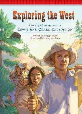 Exploring the West: Tales of Courage on the Lewis and Clark Expedition (Setting the Stage for Fluency) Cover Image