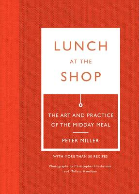 Lunch at the Shop: The Art and Practice of the Midday Meal Cover Image