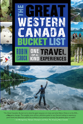 The Great Western Canada Bucket List: One-Of-A-Kind Travel Experiences (Great Canadian Bucket List #3) Cover Image