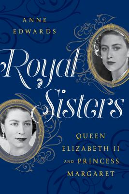Royal Sisters: Queen Elizabeth II and Princess Margaret Cover Image