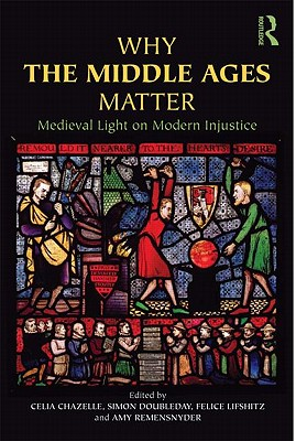 Why the Middle Ages Matter Cover