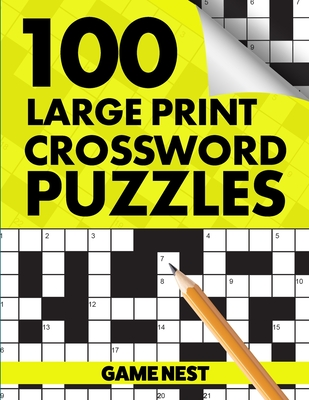 100 Large Print Crossword Puzzles: Puzzle Book for Adults Cover Image