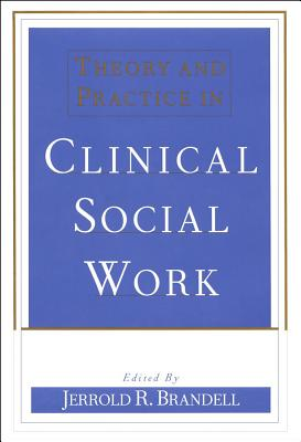 Cover for Theory and Practice in Clinical Social Work
