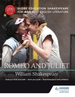 Globe Education Shakespeare: Romeo and Juliet for Aqa GCSE English Literature Cover Image