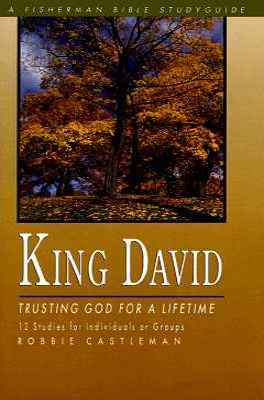 King David: Trusting God for a Lifetime (Fisherman Bible Studyguide Series) Cover Image
