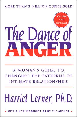 The Dance of Anger: A Woman's Guide to Changing the Pattern of Intimate Relationships Cover Image