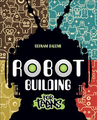 Robot Building for Teens Cover Image