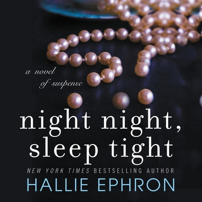 Night Night, Sleep Tight Lib/E: A Novel of Suspense Cover Image