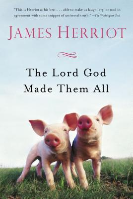 The Lord God Made Them All (All Creatures Great and Small) cover