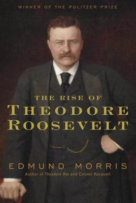 The Rise of Theodore Roosevelt Cover Image