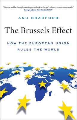 The Brussels Effect: How the European Union Rules the World Cover Image