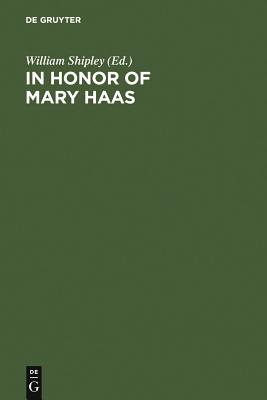 In Honor of Mary Haas: From the Haas Festival Conference on Native American Linguistics Cover Image
