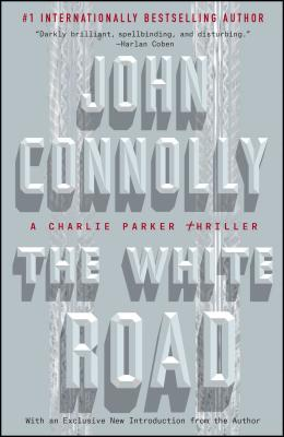 The White Road: A Charlie Parker Thriller Cover Image