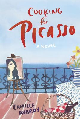Cooking for Picasso: A Novel Cover Image
