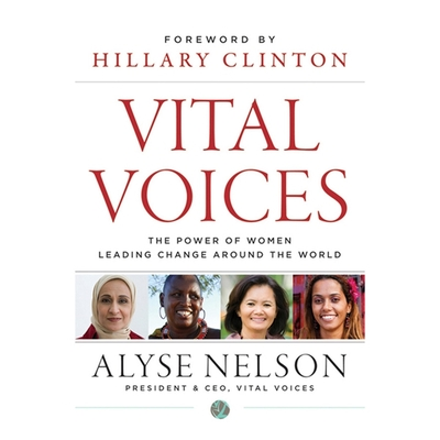 Vital Voices Lib/E: The Power of Women Leading Change Around the World Cover Image