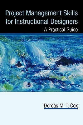 Project Management Skills for Instructional Designers: A Practical Guide Cover Image
