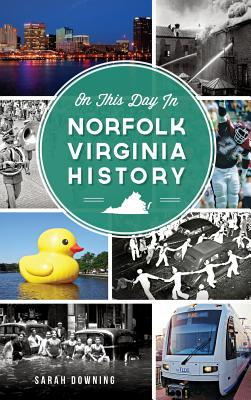 On This Day in Norfolk, Virginia History Cover Image