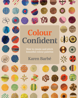 Colour Confident Stitching: How to Create Beautiful Colour Palettes Cover Image