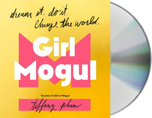 Girl Mogul: Dream It. Do It. Change the World Cover Image