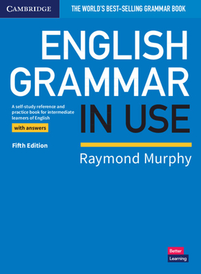 English Grammar in Use Book with Answers: A Self-Study Reference and Practice Book for Intermediate Learners of English Cover Image