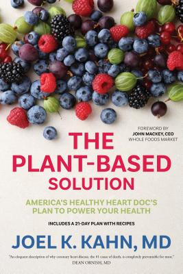 The Plant-Based Solution: America's Healthy Heart Doc's Plan to Power Your Health Cover Image