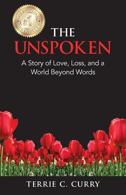 The Unspoken: A Story of Love, Loss, and a World Beyond Words Cover Image