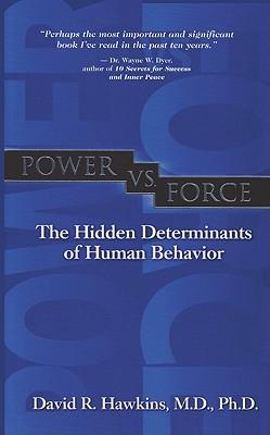 Power vs. Force: The Hidden Determinants of Human Behavior Cover Image
