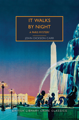 It Walks by Night: A Paris Mystery (British Library Crime Classics) Cover Image