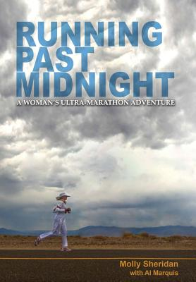 Running Past Midnight: A Woman's Ultra-Marathon Adventure Cover Image
