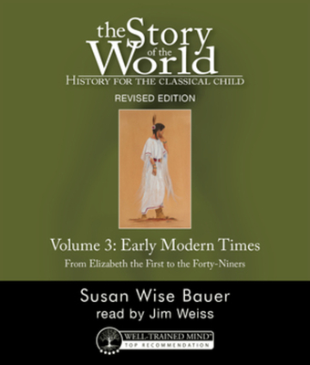 Story of the World, Vol. 3 Audiobook, Revised Edition: History for the Classical Child: Early Modern Times Cover Image