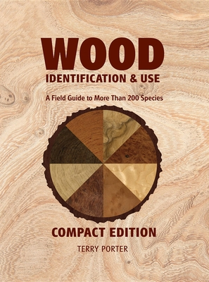 Wood Identification & Use: A Field Guide to More Than 200 Species Cover Image