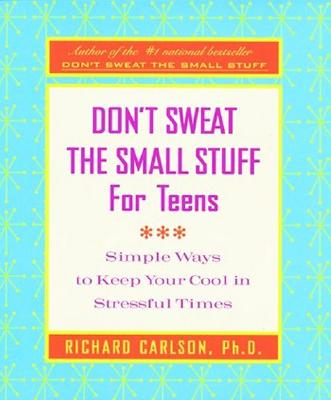 Don't Sweat the Small Stuff for Teens Journal Cover Image